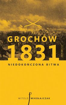 Recenzja książki Grochów 1831 - Niedokończona bitwa