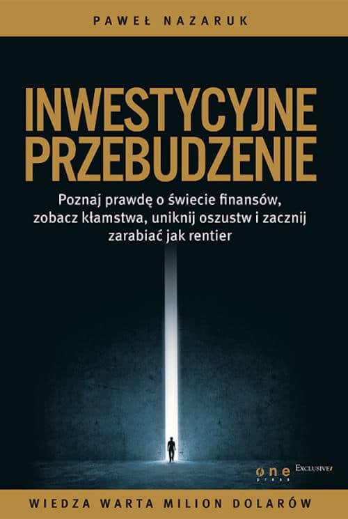 Recenzja książki Inwestycyjne przebudzenie - Paweł Nazaruk