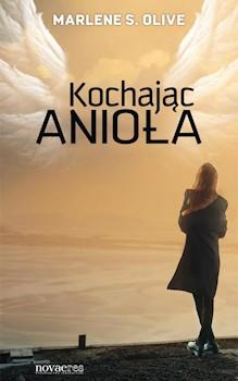 Recenzja książki Kochając Anioła - Marlene S. Olive