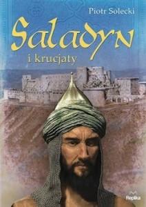 Recenzja ksiażki Saladyn i krucjaty - Piotr Solecki