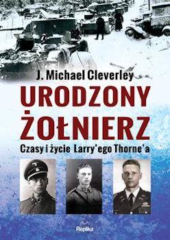 Recenzja książki Urodzony żołnierz. Czasy i życie Larry'ego Thorne'a
