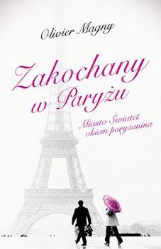 Recenzja książki Zakochany w Paryżu. Miasto Świateł okiem paryżanina