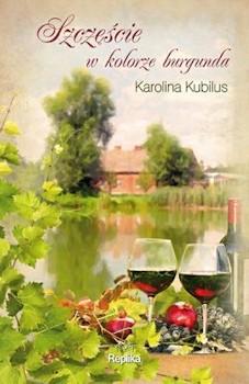 Recenzja książki Szczęście w kolorze burgunda