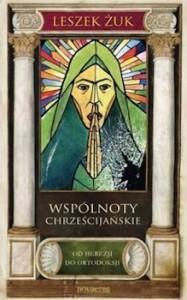 Recenzja książki Wspólnoty chrześcijańskie. Od herezji do ortodoksji