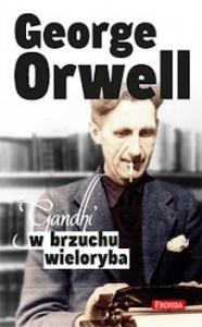 Recenzja książki Gandhi w brzuchu wieloryba - George Orwell