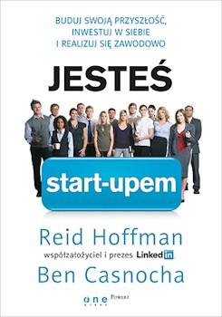 Recenzja książki Jesteś start-upem. Buduj swoją przyszłość, inwestuj w siebie i realizuj się
