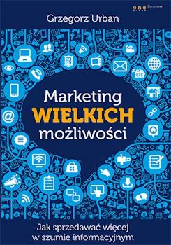 Recenzja książki Marketing wielkich możliwości. Jak sprzedawać więcej w szumie informacyjnym