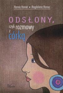 Recenzja książki Odsłony, czyli rozmowy z córką - Hamer Hanna, Hamer Magdalena