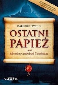 Recenzja książki Ostatni papież tajemnica przepowiedni Malachiasza