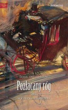 Recenzja książki Pozłacany róg. Tom III. W czepku urodzeni