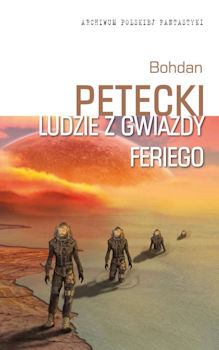 Recenzja książki Ludzie z Gwiazdy Feriego - Bohdan Petecki