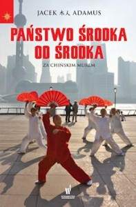 Recenzja książki Państwo Środka od środka. Za Chińskim Murem