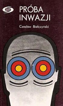 Recenzja książi Próba Inwazji - Czesław Białczyński