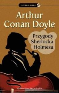 Recenzja książki Przygody Sherlocka Holmesa - Arthur Conan Doyle