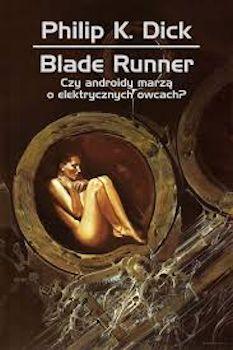 Recenzja książki Blade Runner. Czy androidy marzą o elektrycznych owcach?