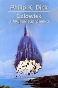 Recenzja książki Człowiek z Wysokiego Zamku Philip K. Dick