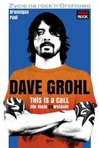 Recenzja książki Dave Grohl. This is a call. Oto moje powołanie