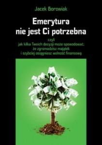 Recenzja książki Emerytura nie jest Ci potrzebna - Jacek Borowiak