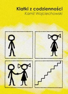 Recenzja książki Klatki z codzienności - Kamil Wojciechowski