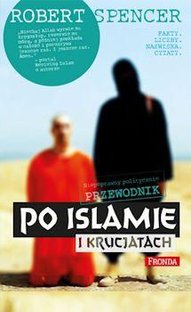 Recenzja książki Niepoprawnie politycznie przewodnik po islamie i krucjatach