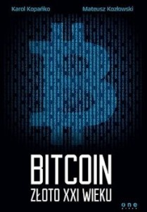 Recenzja ksiażki Bitcoin. Złoto XXI wieku - Karol Kopańko, Mateusz Kozłowski