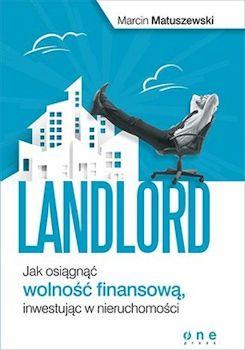 Recenzja książki Landlord. Jak osiągnąć wolność finansową, inwestując w nieruchomości - Marcin Matuszewski