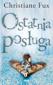 Recenzja książki Ostatnia posługa - Christiane Fux