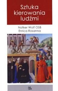 Recenzja ksiażki Sztuka kierowania ludźmi - Notker Wolf OSB, Enrica Rosanna