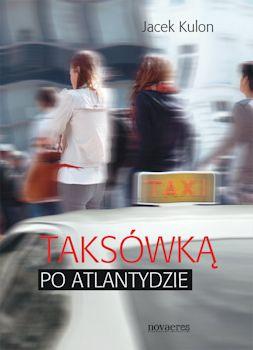 Recenzja książki Taksówką po Atlantydzie - Jacek Kulon