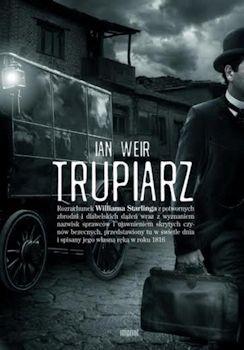 Recenzja książki Trupiarz - Ian Weir