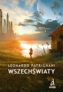Recenzja książki Wszechświaty - Leonardo Patrignani