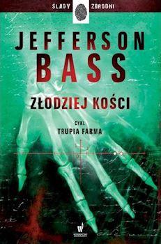 Recenzja książki Złodziej kości - Bill Bass, Jon Jefferson