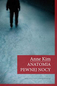 Anatomia pewnej nocy - Anna Kim