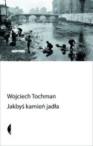 Recenzja książki Jakbyś kamień jadła - Wojciech Tochman
