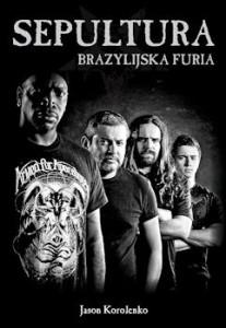 Recenzja książki Sepultura. Brazylijska Furia