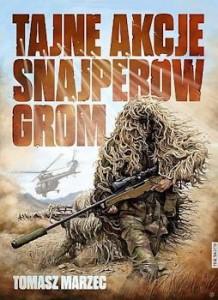 Recenzja książki Tajne akcje snajperów GROM - Tomasz Marzec