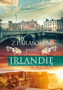 Recenzja książki Z parasolem przez Irlandię - Tsanko Ivanov