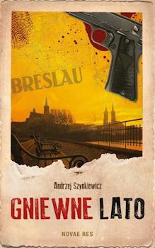 Recenzja książki Gniewne lato - Andrzej Szynkiewicz
