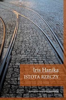 Recenzja książki Istota rzeczy - Iris Hanika