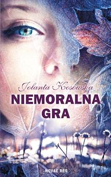 Recenzja książki Niemoralna gra - Jolanta Kosowska