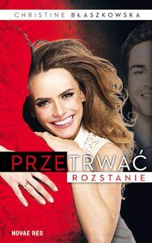 Recenzja książki Przetrwać rozstanie - Christine Błaszkowska