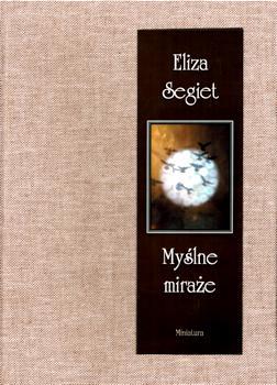 Recenzja książki Myślne miraże - Eliza Segiet
