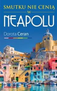 Recenzja książki Smutku nie cenią w Neapolu - Dorota Ceran