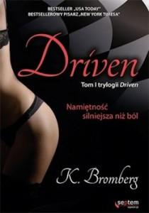 Recenzja książki Driven. Namiętność silniejsza niż ból - K. Bromberg