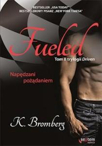 Recenzja książki Fueled. Napędzani pożądaniem - K. Bromberg