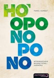 Recenzja książki Ho'oponopono. Wprowadzanie wewnętrznej harmonii - Paweł Karwat