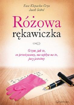 Recenzja książki Różowa rękawiczka. O tym,jak to,co przeżywamy,ma wpływ na to,jacy jesteśmy - Ewa Klepacka-Gryz, Jacek Sobol