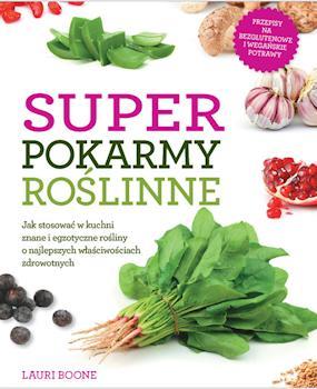 Recenzja książki Superpokarmy Roślinne
