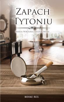 Zapach tytoniu - Marta Wiktoria Kaszubowska