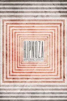 Hipnoza - Bartłomiej Basiura